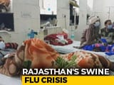 Video : Inadequate Health Care Centres In Rajasthan Worsening Swine Flu Outbreak