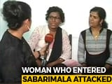 Video : Woman Who Entered Sabarimala Hit By Mother-In-Law, In Hospital: Sources