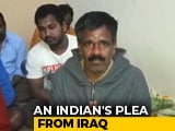 "Video : ""Bring Us Home, Please"": 15 Indians Trapped In Iraq Send Out An SOS"