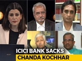 Video : ICICI Sacks Chanda Kochhar: Is There Rot In India's Private Banks?