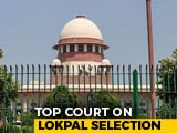 Video : Supreme Court Asks Search Panel To Recommend Names For Lokpal In 6 Weeks