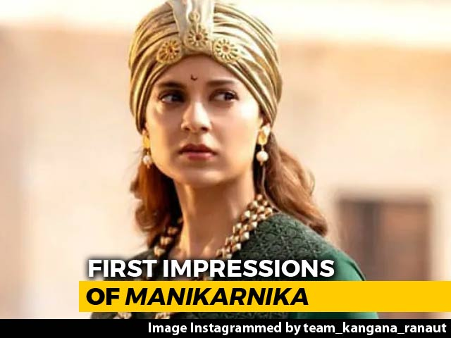 Video : First Impressions Of <i>Manikarnika</i>