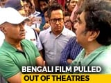 Video : Movie Disappears From Kolkata Halls After Alleged Phone Call By Police