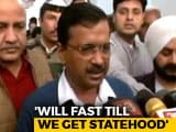 Video : Arvind Kejriwal On Indefinite Fast From March 1 For Delhi Statehood