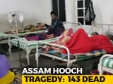 Video : Death Count In Assam Toxic Liquor Tragedy Crosses 143, 200 In Hospital