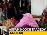 Video : 66 Assam Tea Garden Workers Dead Due To Toxic Liquor, 200 In Hospital