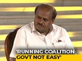 "Video : ""It's Not Easy To Run A Coalition Government"": HD Kumaraswamy"