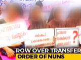 Video : Day After Cancelling Transfer Of Kerala Nuns, Church Takes A U-Turn