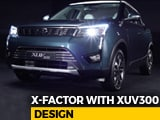 Video : Sponsored - The X-Factor with XUV300: Design