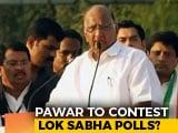 Video : Party Leaders Want Me To Contest Lok Sabha Polls From Madha: Sharad Pawar