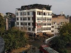 17 Die In Fire At Hotel In Delhi's Karol Bagh, General Manager Arrested