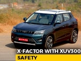 Video : Sponsored - The X-Factor with XUV300: Safety