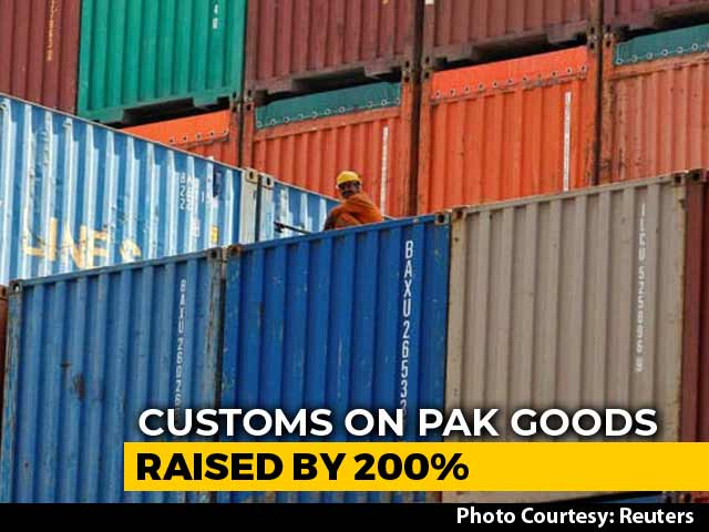 Video : Customs Duty On Goods From Pak Raised To 200% After Pulwama Terror Attack