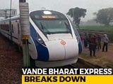 Video : India's Fastest Train, Vande Bharat Express, Breaks Down Day After Launch