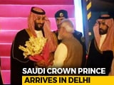 Video : Saudi Crown Prince Arrives In India, Received By PM At Airport