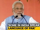 "Video : ""Some Live In India But Speak Pakistan's Language"": PM Modi's Swipe At Congress"