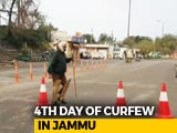 Video : Curfew In Jammu Continues For Fourth Day After Pulwama Terror Attack