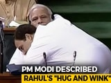 "Video : How PM Modi Described Rahul Gandhi's ""Hug And Wink"" In Parliament"