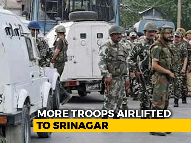 Video : 100 Companies Of Troops Airlifted To Srinagar Amid Major Crackdown In J&K