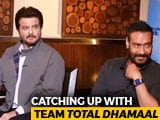 Video : Catching Up With Team <i>Total Dhamaal</i>