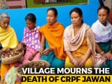 "Video : ""We Want Justice"": Assam Village Mourns Death Of CRPF Soldier In Pulwama"