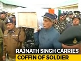 Video : Rajnath Singh Carries Coffin Of Soldier Killed In Pulwama Terror Attack