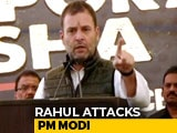 Video : PM Modi Lies Everywhere, Has No Credibility Left: Rahul Gandhi