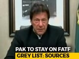 Video : Pak To Stay On 'Grey List' Of Terror Financing Watchdog FATF: Sources