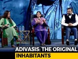 Video : Are Tribals Getting What They Need?