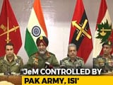 "Video: ""No Doubt That Pak Army Directly Controls Jaish-e-Mohammad,"" Says Army"