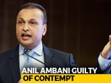 Video : Anil Ambani Guilty Of Contempt; Pay Up Or Go To Jail, Says Supreme Court