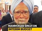 Video : Manmohan Singh Critiques Budget, Says Farm, Tax Sops Will Impact Polls
