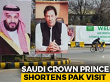 Video : A Day After Pulwama Attack, Saudi Crown Prince Cuts Short Pak Visit