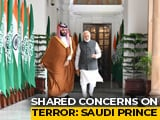"Video : ""Terrorism Common Concern,"" Says Saudi Crown Prince In India"