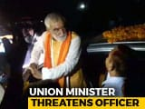 "Video : ""<i>Khabardar...</i>"": Union Minister Tells Bihar Officer Who Stopped His Convoy"