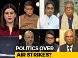 Video: Politics Over Air Strike: Rhetoric On Pak To Decide India's Poll Campaign?