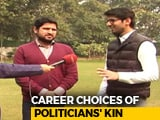 Video : Politicians' Families And Their Independent Career Path