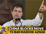 "Video : ""Weak Modi Scared Of Xi"": Rahul Gandhi's Swipe At PM Over Masood Azhar"