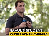 Video : What Rahul Gandhi Told Chennai Students About PM Modi, Pakistan And More