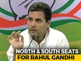 Video : Rahul Gandhi To Contest From Two Seats, Say Sources