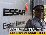 Video : Bankruptcy Court Clears ArcelorMittal's Takeover Of Essar Steel
