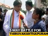 Video : Why A Three-Cornered Contest In Thiruvananthapuram Can Be A Close Shave