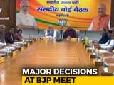 Video : BJP Finalises Lok Sabha Poll Strategy In Parliamentary Board Meet