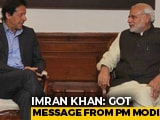 Video : Ahead Of Pak National Day, Imran Khan Tweets PM Modi's Message To Him