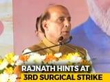 "Video : ""3 Strikes In 5 Years"": Rajnath Singh's Big Reveal At Mangaluru Rally"