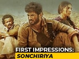 Video : First Impressions Of <i>Sonchiriya</i>