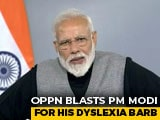 Video : Opposition Blasts PM Modi For His Joke As Student Spoke On Dyslexia