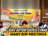 Video : Flurry Of Meetings In BJP Camp As Party Fast-Tracks Poll Campaign