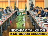 "Video : India, Pak Hold ""Constructive Discussions"" In First Meet On Kartarpur"