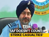 "Video : ""Government Counts Casualties, Not Us"": Air Chief Amid Row Over Balakot"